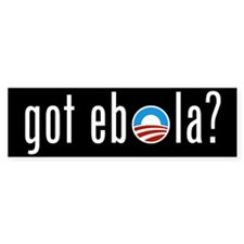 Got Ebola Bumper Bumper Sticker