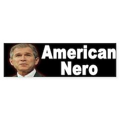 Bush: American Nero (bumper sticker)