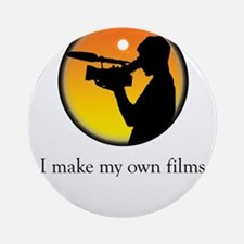 I make my own films Ornament (Round)