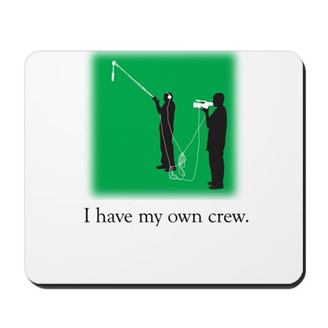 Have my own crew Mousepad