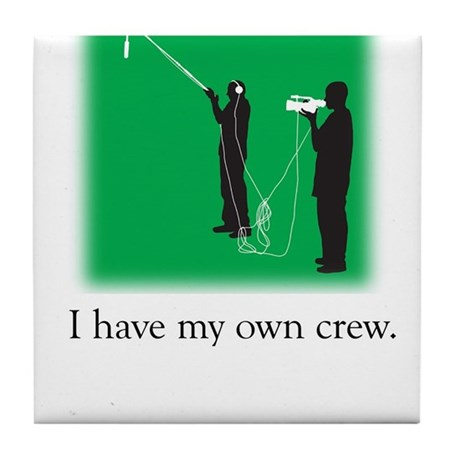 Have my own crew Tile Coaster
