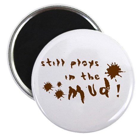 "Still plays in the mud! 2.25"" Magnet (100 pack)"