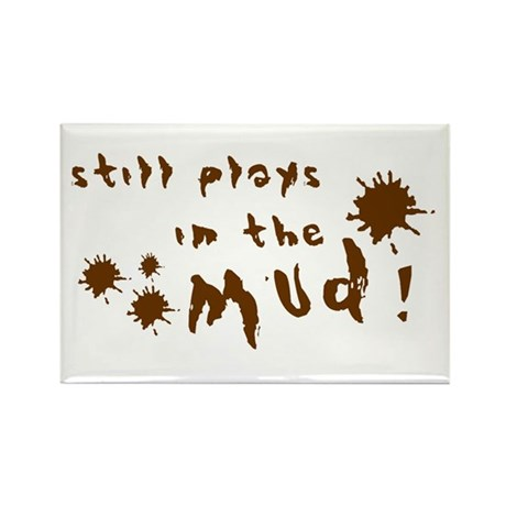 Still plays in the mud! Rectangle Magnet (100 pack