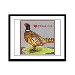 We Love Pheasants! Framed Panel Print