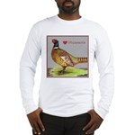 We Love Pheasants! Long Sleeve T-Shirt
