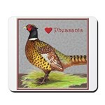We Love Pheasants! Mousepad