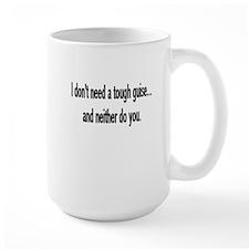 """I don't need..."" Mug"