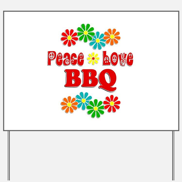 Peace Love BBQ Yard Sign