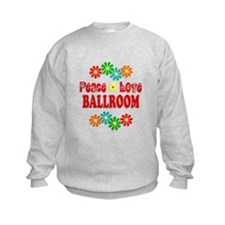 Peace Love Ballroom Sweatshirt