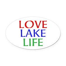 LOVE LAKE LIFE Oval Car Magnet