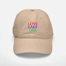 LOVE LAKE LIFE Baseball Baseball Baseball Cap
