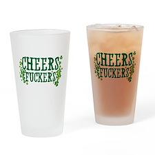 Cheers Fuckers Drinking Glass