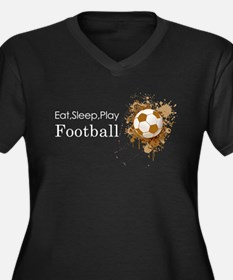 Eat sleep play football Plus Size T-Shirt
