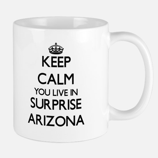 Keep calm you live in Surprise Arizona Mugs