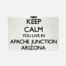 Keep calm you live in Apache Junction Ariz Magnets