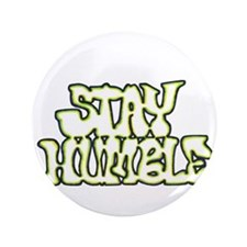 """Stay Humble 3.5"""" Button"""