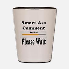 Smart Ass Comment Shot Glass