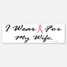 I Wear Pink For My Wife 1 Bumper Bumper Bumper Sticker