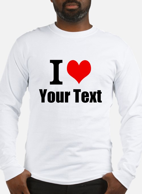 I Heart (your text here) Long Sleeve T-Shirt