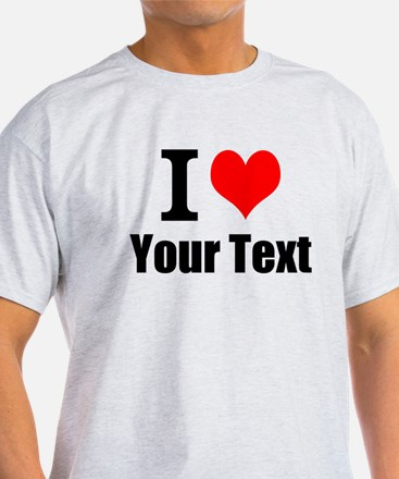 I Heart (your text here) T-Shirt