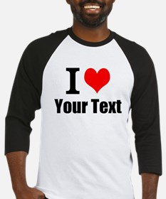 I Heart (your text here) Baseball Jersey
