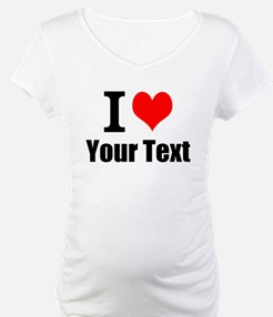 I Heart (your text here) Shirt