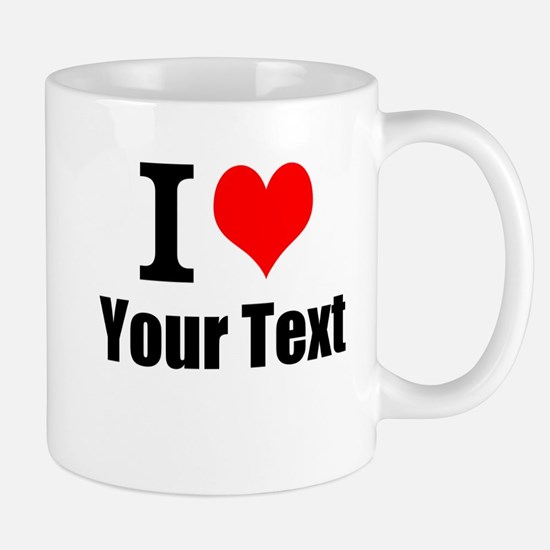 I Heart (your text here) Mug
