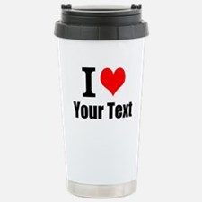 I Heart (your text here Stainless Steel Travel Mug