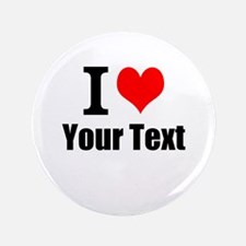 """I Heart (your text here) 3.5"""" Button (100 pack)"""