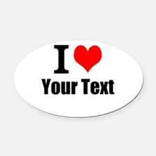 I Heart (your text here) Oval Car Magnet