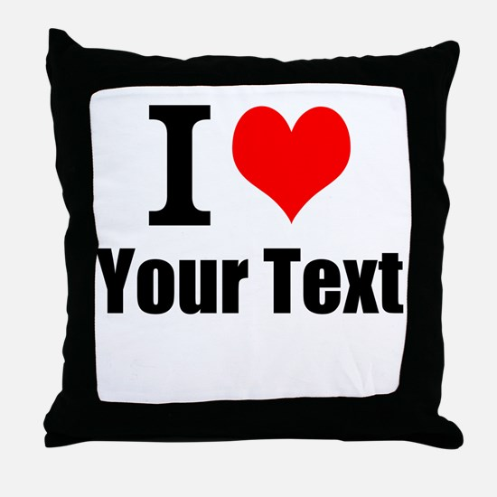I Heart (your text here) Throw Pillow