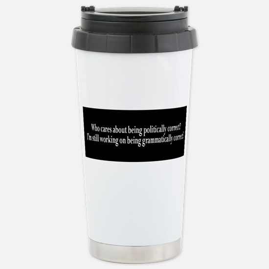 Who cares politically c Stainless Steel Travel Mug
