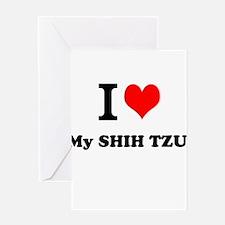 I Love My SHIH TZU Greeting Cards