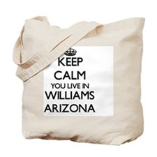 Keep calm you live in Williams Arizona Tote Bag