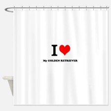 I Love My GOLDEN RETRIEVER Shower Curtain