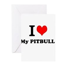 I Love My PITBULL Greeting Cards