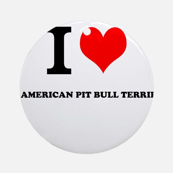 I Love My AMERICAN PIT BULL TERRIER Ornament (Roun