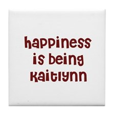 happiness is being Kaitlynn Tile Coaster