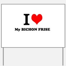 I Love My BICHON FRISE Yard Sign