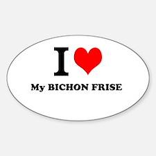 I Love My BICHON FRISE Decal