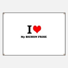 I Love My BICHON FRISE Banner