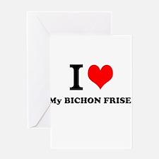 I Love My BICHON FRISE Greeting Cards