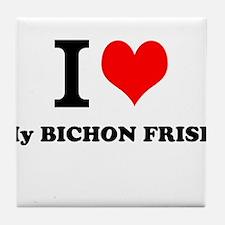 I Love My BICHON FRISE Tile Coaster