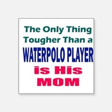 His Tough Water Polo Mom Sticker