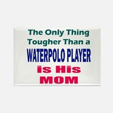 His Tough Water Polo Mom Magnets