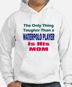 His Tough Water Polo Mom Hoodie