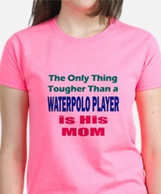 His Tough Water Polo Mom T-Shirt