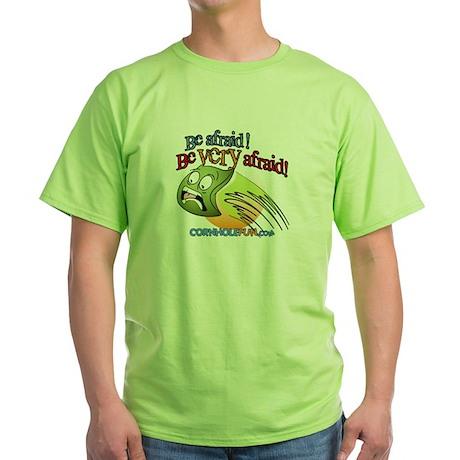 Be Afraid Green T-Shirt