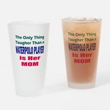 Her Tough Water Polo Mom Drinking Glass