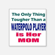 "Her Tough Water Polo Mom Square Sticker 3"" x 3"""